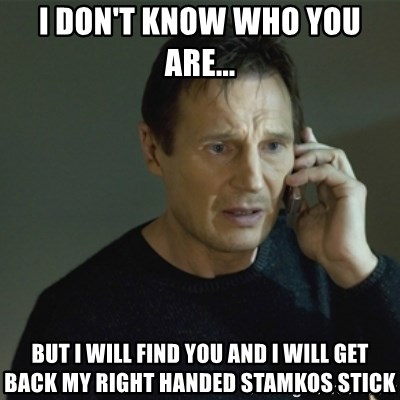 I don't know who you are... - I don't know who you are... but i will find you and i will get back my right handed stamkos stick