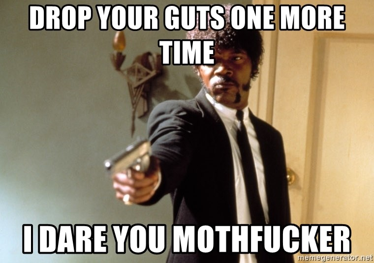 Samuel L Jackson - Drop your guts one more time I daRe you mothFucker