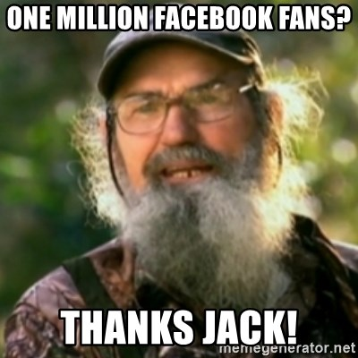 Duck Dynasty - Uncle Si  - One Million Facebook fans? thanks jack!
