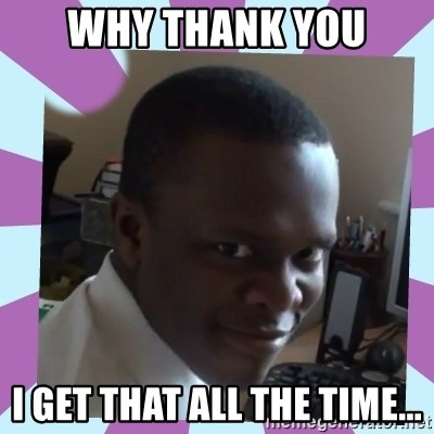 KSI - Why thank you i get that all the time...