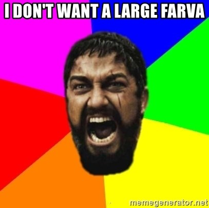 sparta - i don't want a large farva