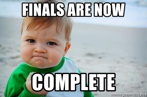 fist pump baby - Finals are now Complete