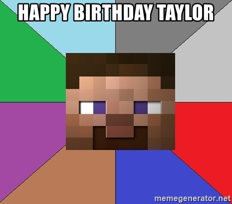 Minecraft-user - happy birthday taylor