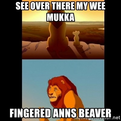 Lion King Shadowy Place - SEE OVER THERE MY WEE MUKKA FINGERED ANNS BEAVER