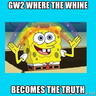 Spongebob magic - gw2 where the whine becomes the truth