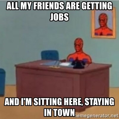 60s spiderman behind desk - All my friends are getting jobs and I'm sitting here, staying in town