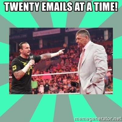 CM Punk Apologize! - Twenty emails at a time!
