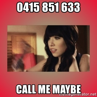 Call Me Maybe Girl - 0415 851 633 Call me maybe