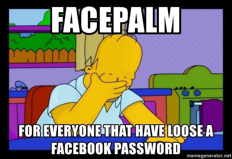 Homer Facepalm - facepalm for everyone that have loose a facebook password