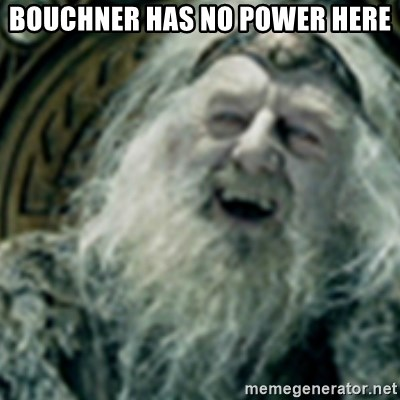 you have no power here - Bouchner has no power here