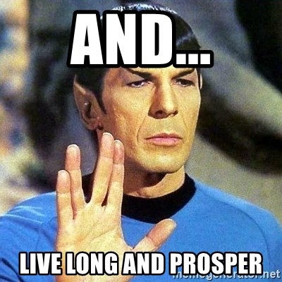 Spock - and... live long and prosper