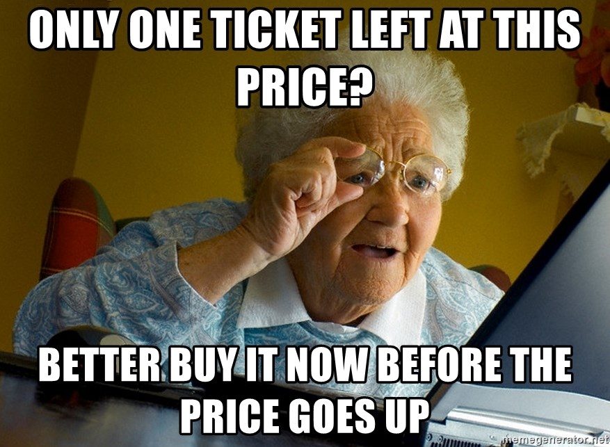 Internet Grandma Surprise - Only one ticket left at this price? better buy it now before the price goes up