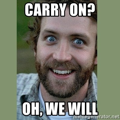 Overly Attached Boyfriend - Carry on? Oh, we will