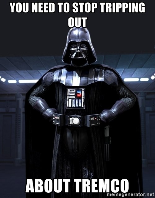 Bitch Darth Vader - YOU NEEd to stop tripping out about tremco