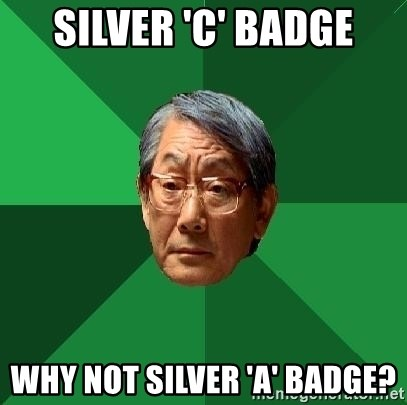 High Expectations Asian Father - silver 'c' badge why not silver 'a' badge?