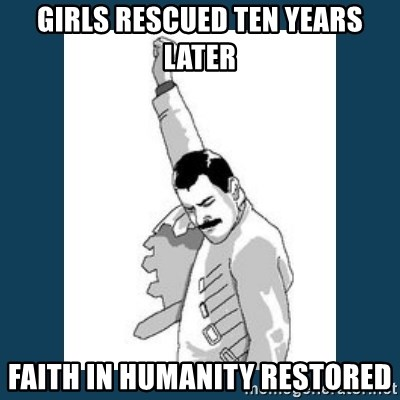 Freddy Mercury - girls rescued ten years later faith in humanity restored