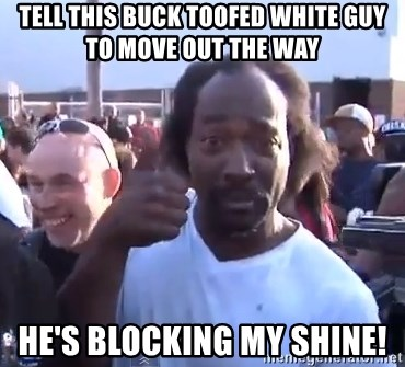charles ramsey 3 - Tell this buck TOofed white Guy to move out the way He's blocking my shine!