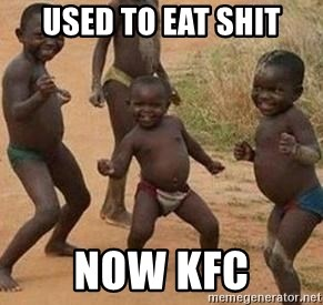 african children dancing - USED TO EAT SHIT NOW KFC