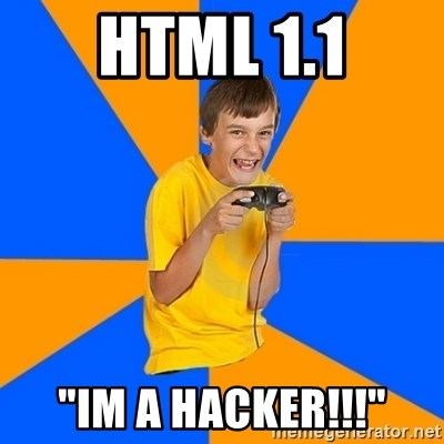 "Annoying Gamer Kid - Html 1.1 ""im a hacker!!!"""