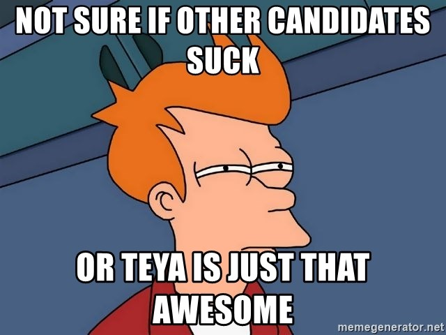Futurama Fry - NOT Sure if other candidates suck or teya is just that awesome