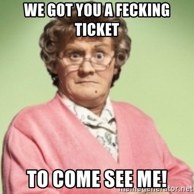 Mrs. Brown's Boys - We got you a Fecking Ticket to come see Me!