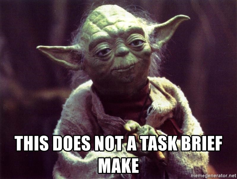 Yoda -  THIS DOES NOT A TASK BRIEF MAKE