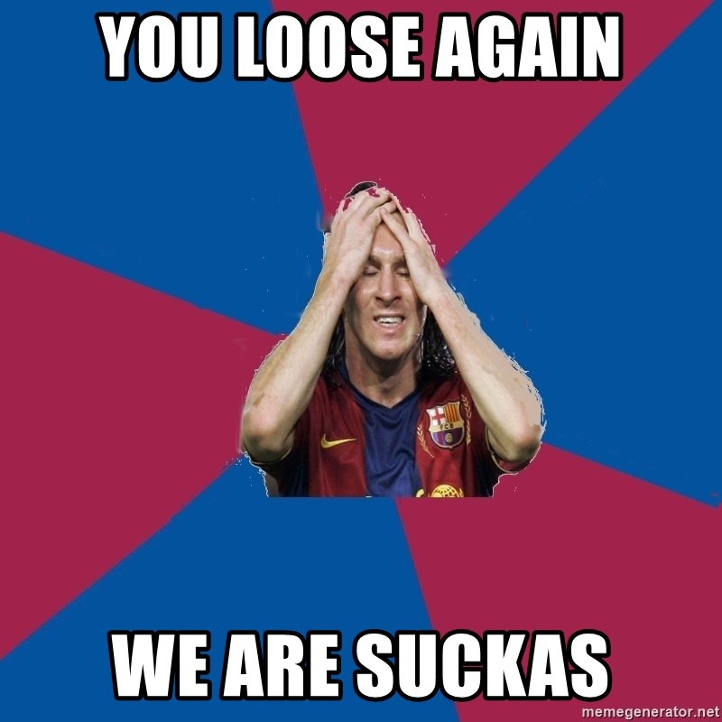 Lionel Messi Problems - YOU LOOSE AGAIN WE ARE SUCKAS