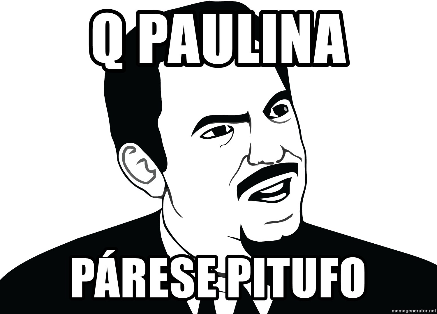 Are you serious face  - Q PAULINA PÁRESE PITUFO