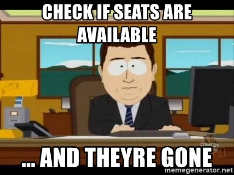 Aand Its Gone - check if seats are available ... and theyre gone