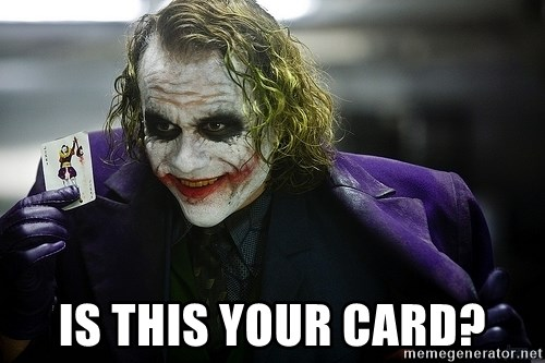 joker -  Is thIs your cArd?