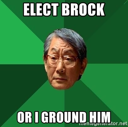 High Expectations Asian Father - Elect Brock Or I ground Him