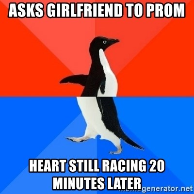 Socially Awesome Awkward Penguin - Asks girlfriend to prom heart still racing 20 minutes later