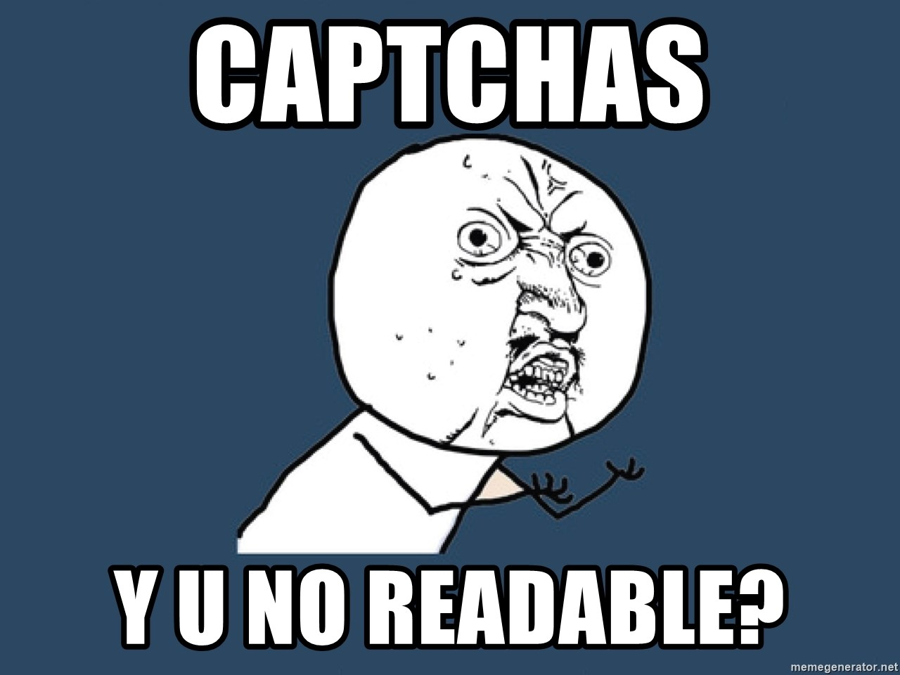 Y U No - Captchas y u no readable?