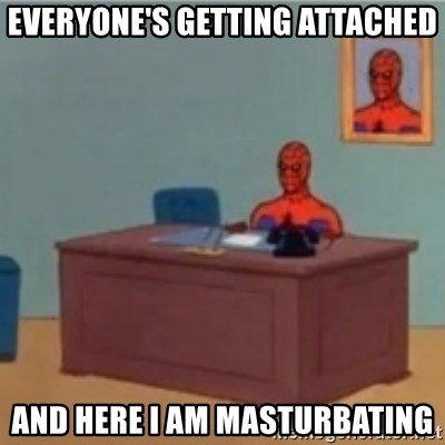 60s spiderman behind desk - Everyone's getting attached and here i am masturbating