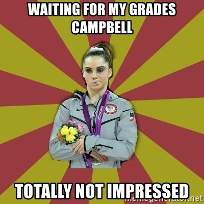 Not Impressed Makayla - waiting for my grades campbell totally not impressed