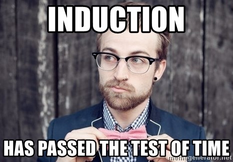 Scumbag Analytic Philosopher - INDUCTION Has passed the test of time