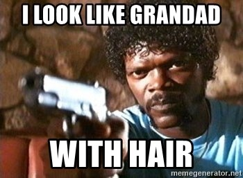Pulp Fiction - I LOOK LIKE GRANDAD WITH HAIR