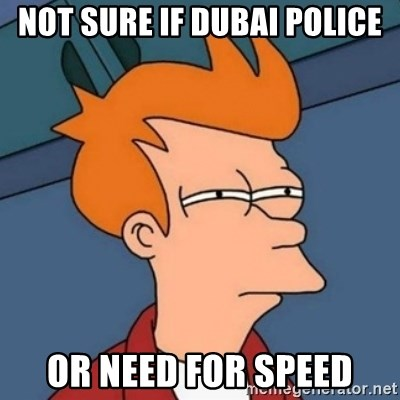 Not sure if troll - Not sure if Dubai Police or Need for Speed
