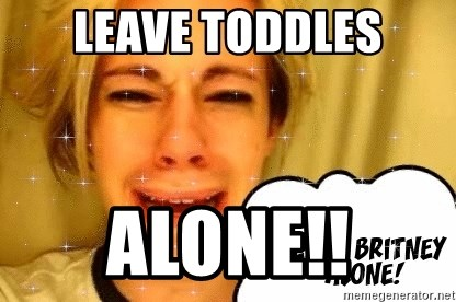 leave britney alone - Leave toddles Alone!!