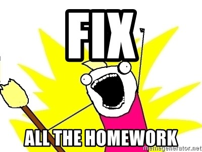 X ALL THE THINGS - fix all the homework
