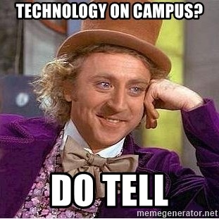Willy Wonka - technology on Campus? Do Tell
