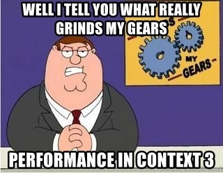 Grinds My Gears Peter Griffin - WELl i tell you what really grinds my gears PErformance in context 3