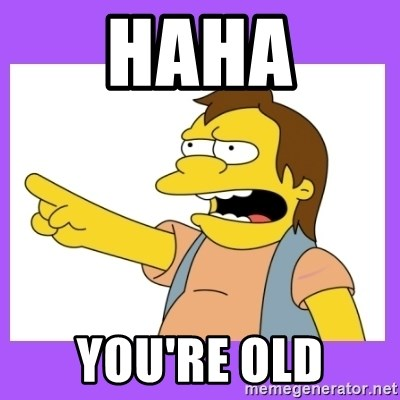 nelson simpsons haha - haha you're old