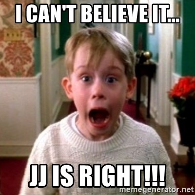 home alone - I can't believe it... JJ is right!!!
