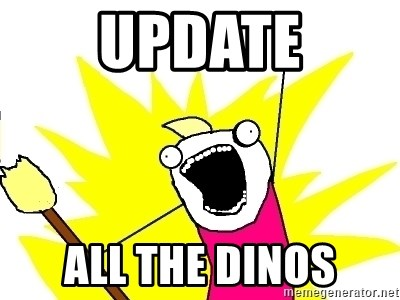 X ALL THE THINGS - Update all the dinos