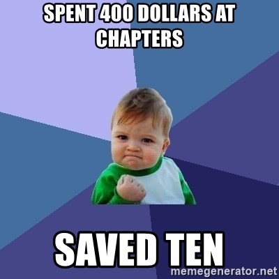 Success Kid - spent 400 dollars at chapters saved ten