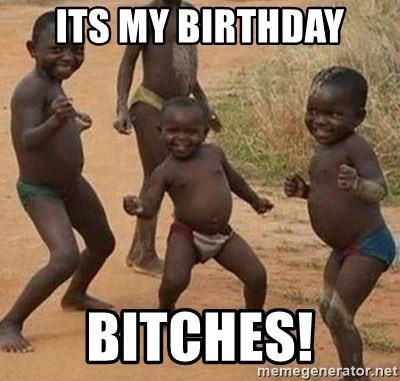 Dancing African Kid - its my birthday bitches!