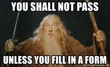 Gandalf - you shall not pass unless you fill in a form