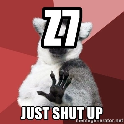 Chill Out Lemur - Z7 JUST SHUT UP