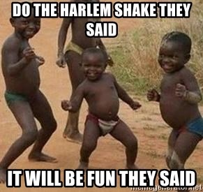 african children dancing - DO THE HARLEM SHAKE THEY SAID  IT WILL BE FUN THEY SAID